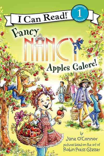 Fancy Nancy: Apples Galore By O'Connor, Jane/ Preiss-Glasser, Robin (ILT)