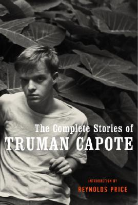 The Complete Stories of Truman Capote By Capote, Truman/ Price, Reynolds